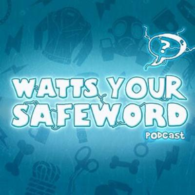 The podcast that's got a few kinks! Watts Your Safeword is hosted by Amp Somers and Mr Kristofer. It's a show about breaking down stigmas, answering questions and sometimes getting very off topic! We try our best to make sex less scary for the people of the internet!