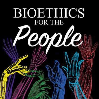 Bioethics for the People