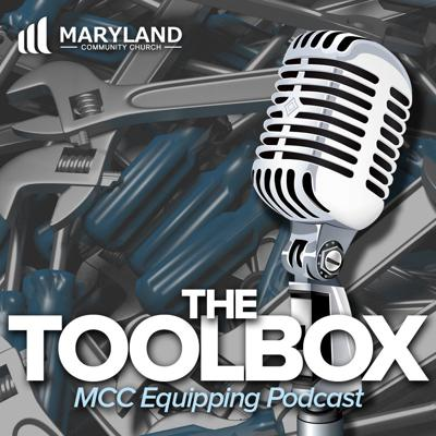 The Toolbox: MCC Equipping Podcast