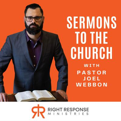 Sermons To The Church - Right Response Ministries
