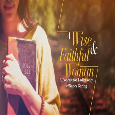 A Wise and Faithful Woman