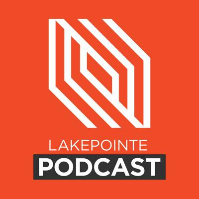 Lakepointe Church Podcast