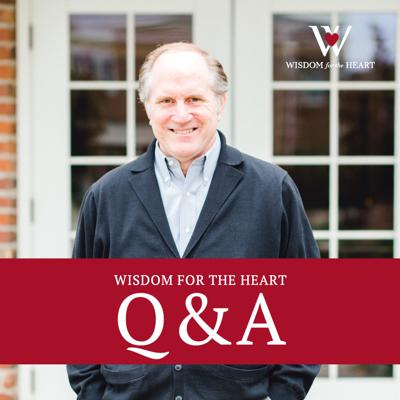 Wisdom for the Heart Q&A