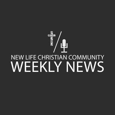 New Life News and Doctrine Podcast