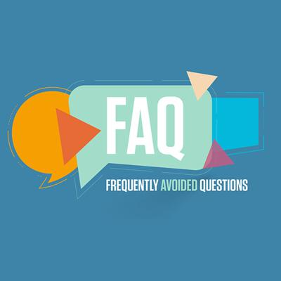 FAQ - Frequently Avoided Questions