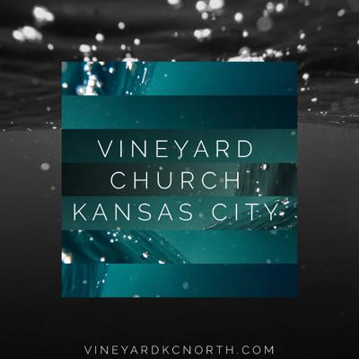 Vineyard KC Podcast