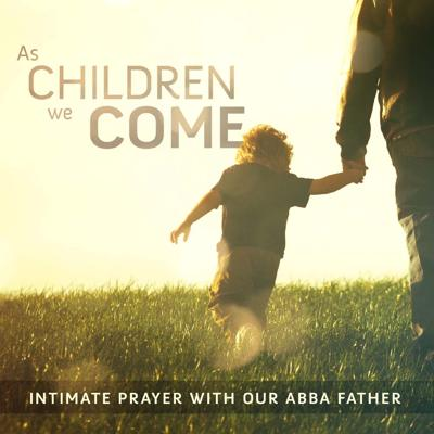 Cover art for Intimacy with the Father Leads to Intercession