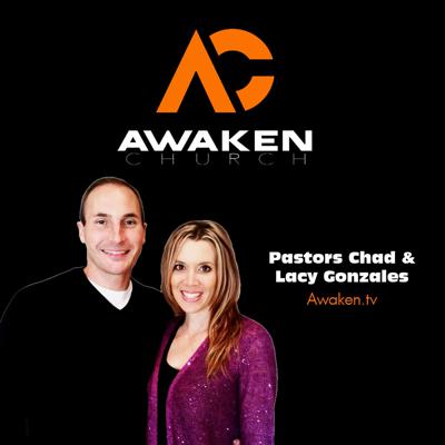 Awaken Church with Pastors Chad & Lacy Gonzales