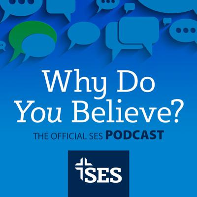 Why Do You Believe?