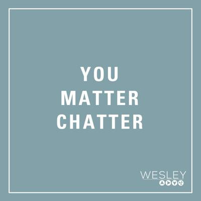 You Matter Chatter
