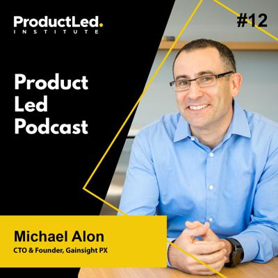 Cover art for Increasing Product Adoption with Michael Alon, CTO and Founder of Gainsight PX