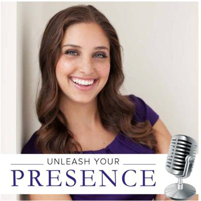 Unleash Your Presence podcast
