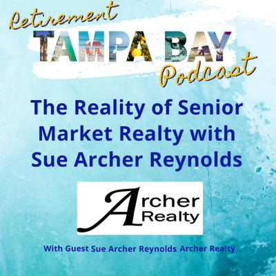 Cover art for The Reality of Senior Market Realty with Sue Archer Reynolds