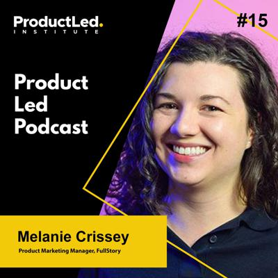 Cover art for The Six Onboarding Mistakes People Should Avoid in their Product-Led Business with Melanie Crissey, Product Marketing Manager at FullStory