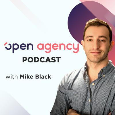 Open Agency Podcast