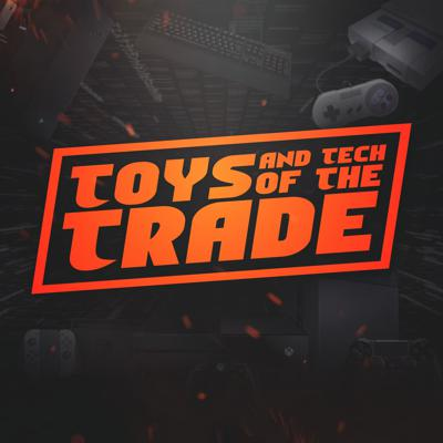 Cover art for Toys & Tech of The Trade-Episode 47