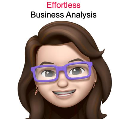 Effortless Business Analysis is a podcast for IT business analysts by IT business analysts. We share tips to advance your IT career and your analysis skills. Go to our YouTube Channel for more great content on skills and the Business Analyst career.