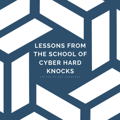 Lessons from the School of Cyber Hard Knocks