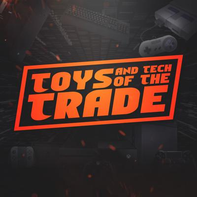 Cover art for Toys & Tech of The Trade-Episode 48