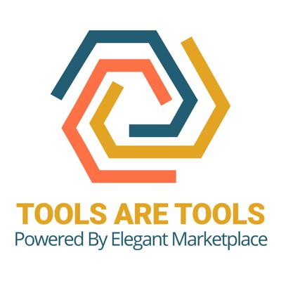 Tools are tools