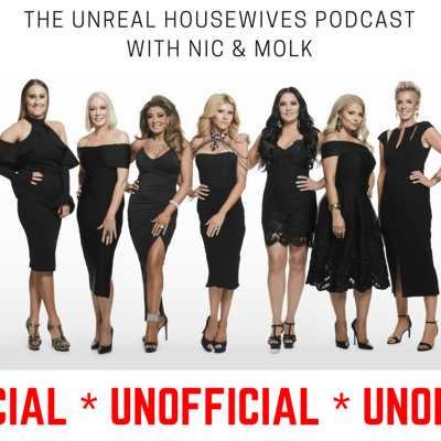 The UnReal Housewives Podcast with Nic & Molk