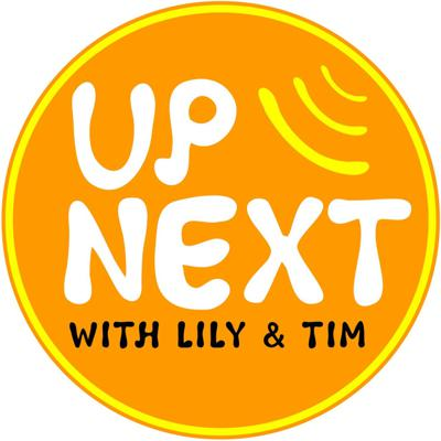 Up Next with Lily & Tim