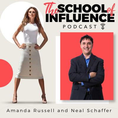 The School of Influence Podcast with Amanda Russell and Neal Schaffer
