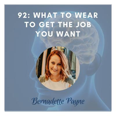 Cover art for REBROADCAST: What to Wear to Get the Job You Want: Bernadette Payne