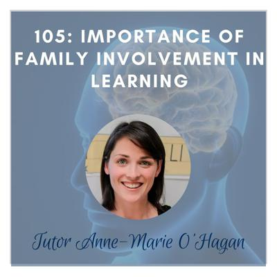 Cover art for Tutor Anne-Marie O'Hagan: Importance of Family Involvement in Learning