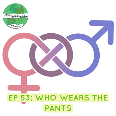 Cover art for EP 53: Who wears the pants?