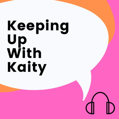 Keeping Up With Kaity