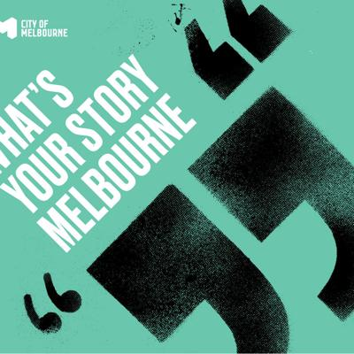 What's Your Story Melbourne collects stories of Melbourne and Melbournians as 'everyday literature'. The project features the diverse experiences and voices of the people who inhabit our city, highlights the wisdom and poetry in the stories of people we encounter in daily life, with the belief that every story matters.  Resident writers Enza Gandolfo, Sukhjit Kaur Khalsa, Tobias McCorkell, Anne Harris and Stacy Holman-Jones interviewed Melbourne folks in and around Federation Square's 'Nook'. These stories have been gathered and wrapped in conversation, poetry and literature, and presented to you by producer Jess Fairfax, as part of the What's Your Story Melbourne podcast series.  What's Your Story Melbourne has been generously sponsored by the City of Melbourne and Federation Square and in run collaboration with the Emerging Writers' Festival, All Our Stories, The Story Project, Monash University and Creative Agency RMIT.