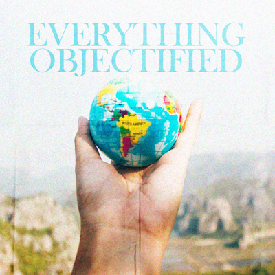 Everything Objectified