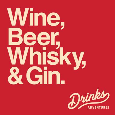 Drinks Adventures - Wine, beer, whisky, gin & more with James Atkinson