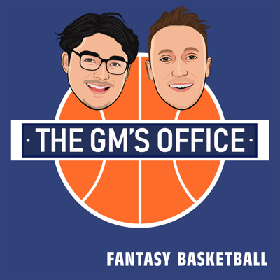 The GM's Office - Fantasy Basketball Podcast