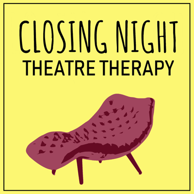 Closing Night: Theatre Therapy