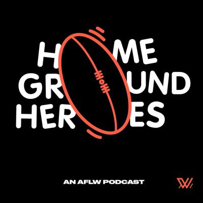 Home Ground Heroes - an AFLW podcast