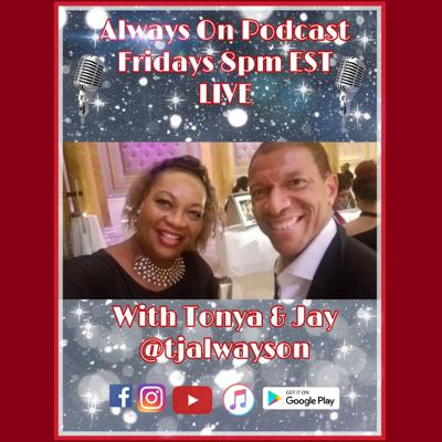 """""""Always On Podcast,"""" With Tonya & Jay is a weekly LIVE FB podcast/radio talk show with two dope television producers hosting and a DJ to spin light on today's issues and hot topics. We celebrate our guests & inspire others. Our studio is always full of energy! Always Fun… Always On!"""