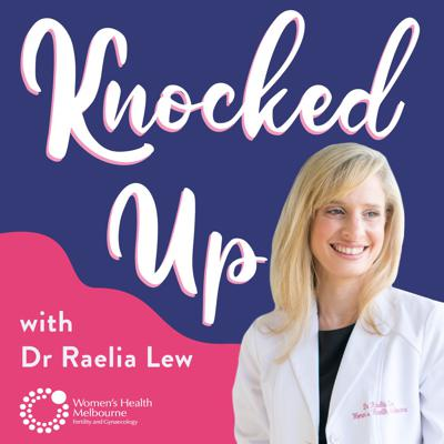 Knocked Up: The Podcast About Fertility and Women's Health