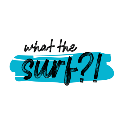 What the Surf?!
