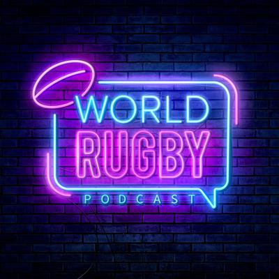 The World Rugby Podcast
