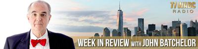 Week in Review with John Batchelor
