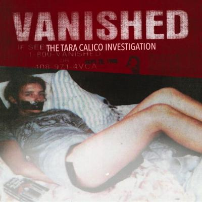 VANISHED: The Tara Calico Investigation