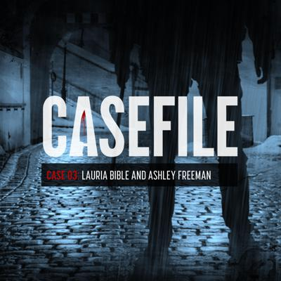 Cover art for Case 03: Lauria Bible and Ashley Freeman
