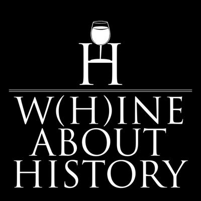 Whine about History.