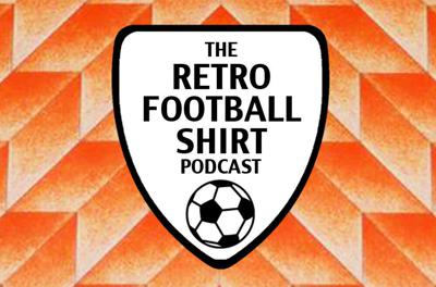 The Retro Football Shirt Podcast
