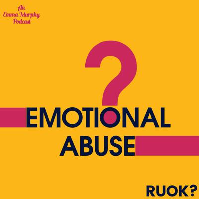 To acknowledge RUOK? Day. Emma chats about experience with emotional abuse.
