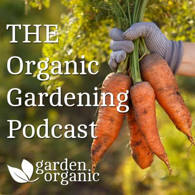 Inspiration to help you garden the organic way, with advice, tips and interviews from the UK's leading organic gardening organisation, Garden Organic. Hosted by Sarah Brown and Chris Collins.