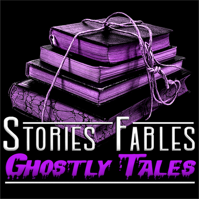 Stories Fables Ghostly Tales Podcast