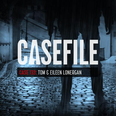 Cover art for Case 133: Tom & Eileen Lonergan